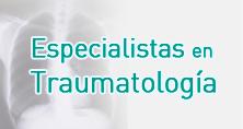 Especialistas en Traumatología